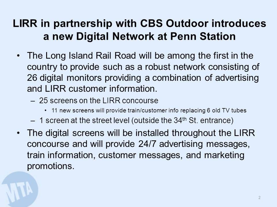 LIRR in partnership with CBS Outdoor introduces a new Digital Network at Penn Station The Long Island Rail Road will be among the first in the country