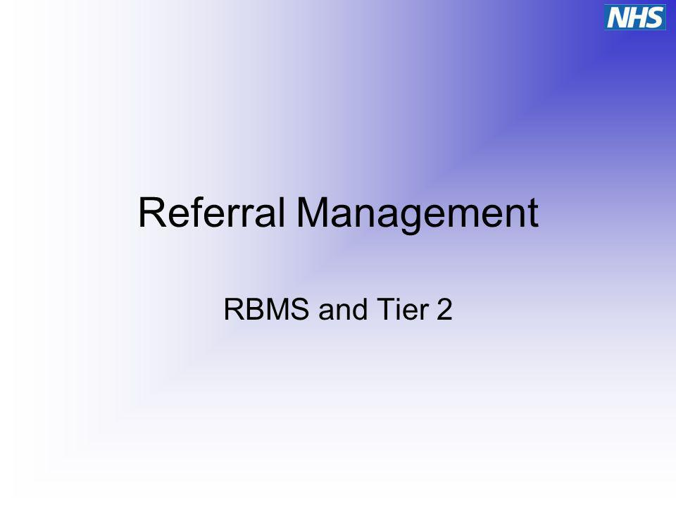 Referral Management RBMS and Tier 2