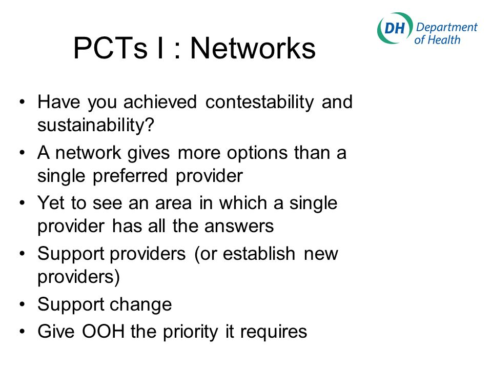 PCTs I : Networks Have you achieved contestability and sustainability.