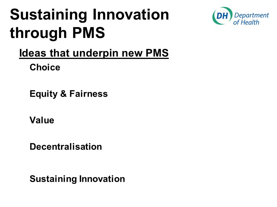 Sustaining Innovation through PMS Ideas that underpin new PMS Choice Equity & Fairness Value Decentralisation Sustaining Innovation