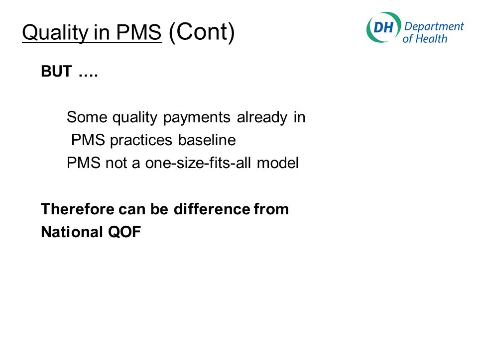 Quality in PMS (Cont) BUT ….