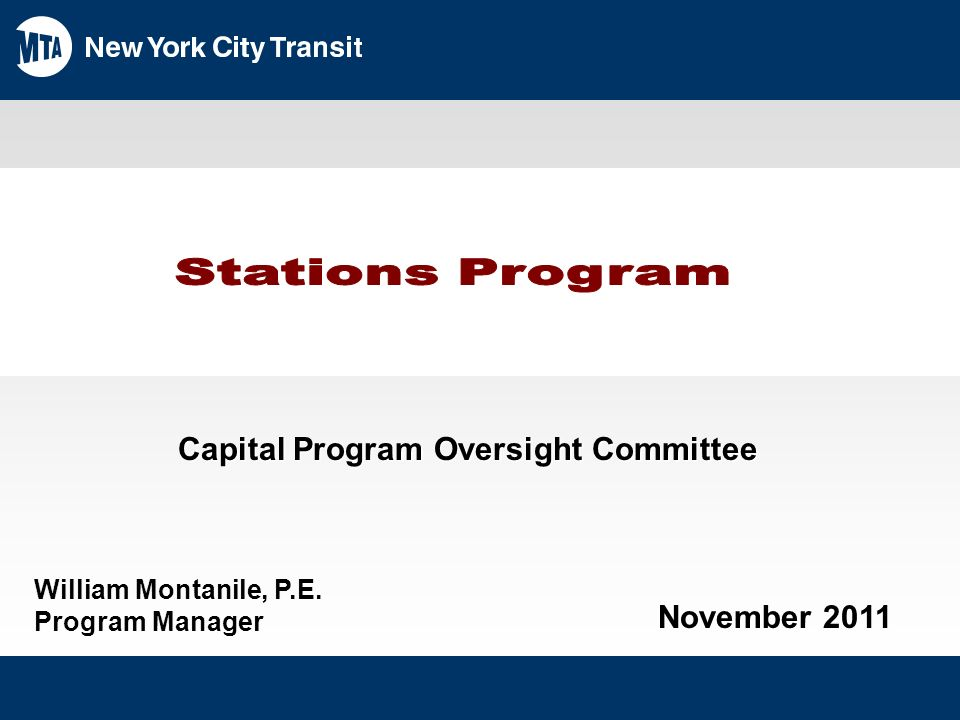 Projects in Design - 171 Stations Progress thru 3rd Quarter 2011 In Master Plan ADA Projects (3) Kingsbridge Rd, Hunts Point Ave, Utica Ave In DesignConstruction Forecast 2011 2012 ADA Projects (5) 23 rd St, 57 th St, 68 th St, Ozone Park-Lefferts Blvd Dyckman St.