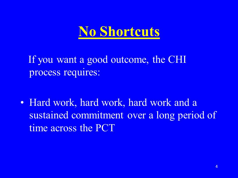 15 Top Tips Start Now Hard work, hard work Involve the right people Start at the point of service delivery and work back to HQ Embark on a courtship of CHI