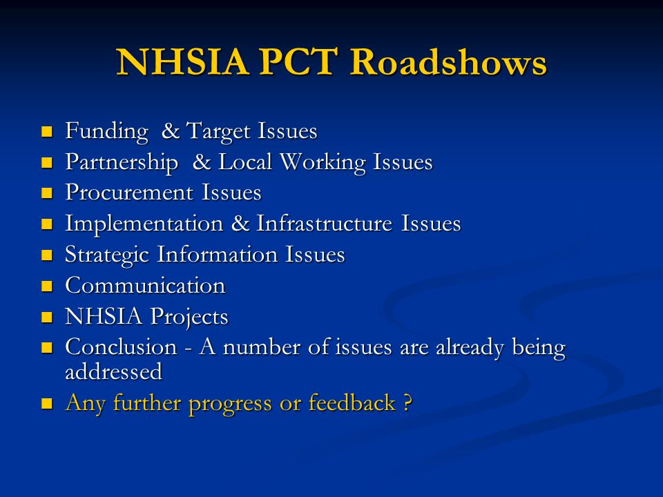NHSIA PCT Roadshows Funding & Target Issues Funding & Target Issues Partnership & Local Working Issues Partnership & Local Working Issues Procurement