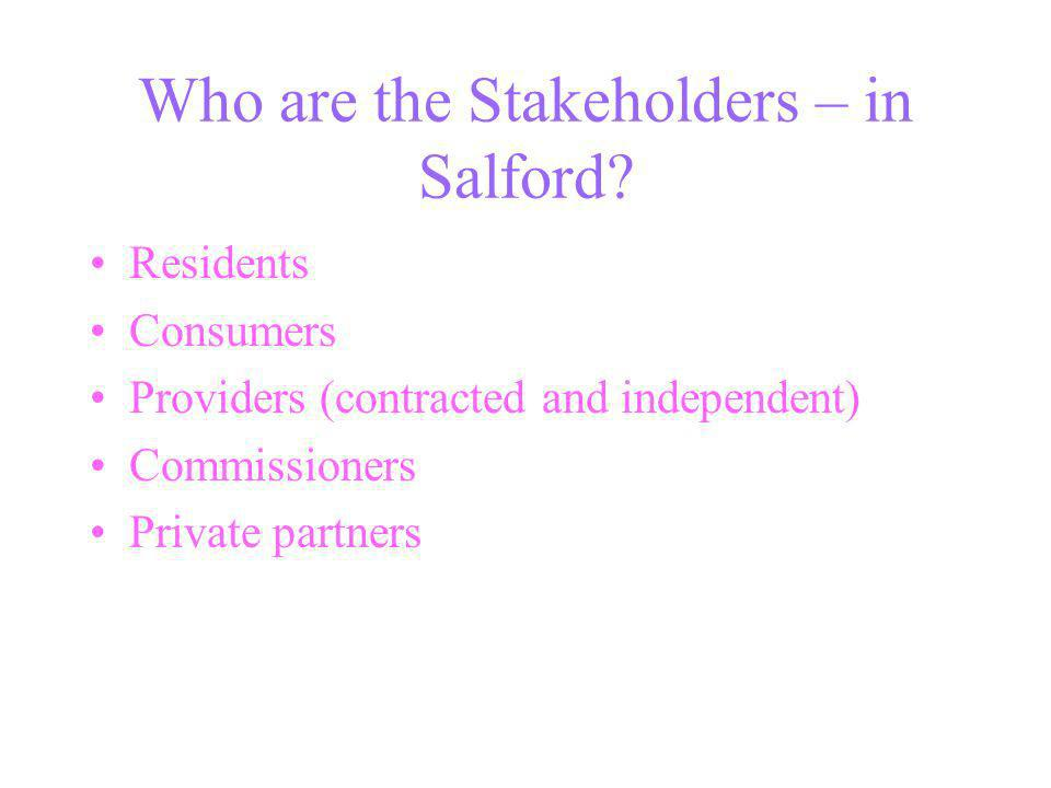 Who are the Stakeholders – in Salford.
