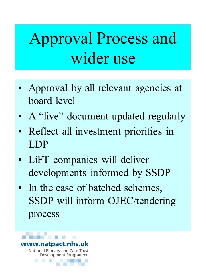 Approval Process and wider use Approval by all relevant agencies at board level A live document updated regularly Reflect all investment priorities in LDP LiFT companies will deliver developments informed by SSDP In the case of batched schemes, SSDP will inform OJEC/tendering process