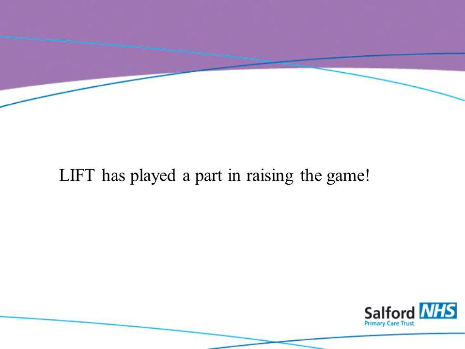 LIFT has played a part in raising the game!