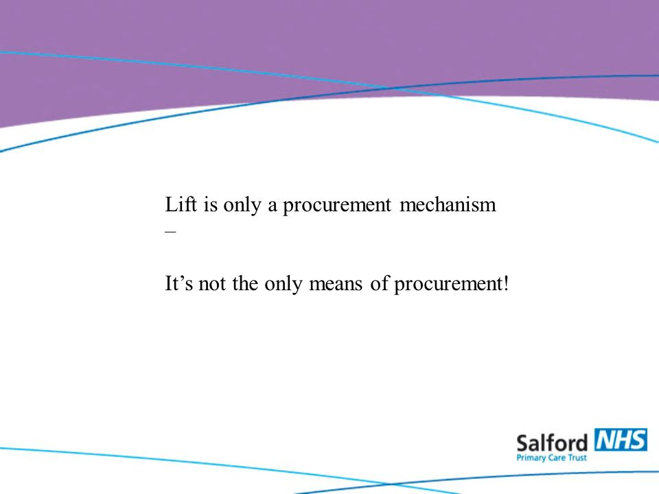 Lift is only a procurement mechanism – Its not the only means of procurement!