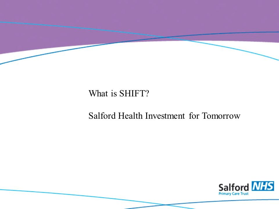 What is SHIFT Salford Health Investment for Tomorrow