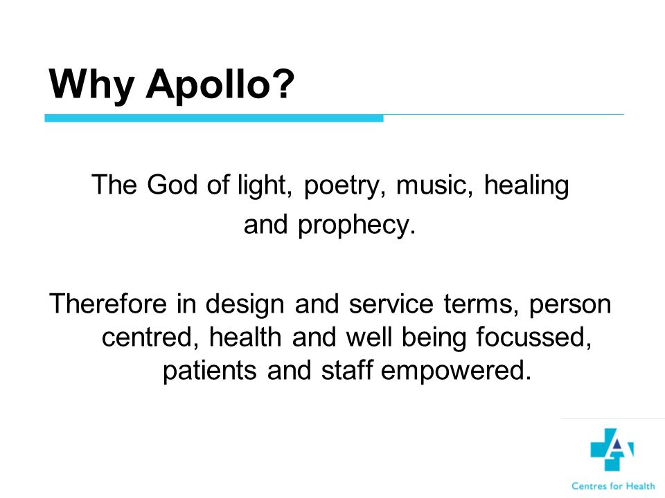 Why Apollo. The God of light, poetry, music, healing and prophecy.