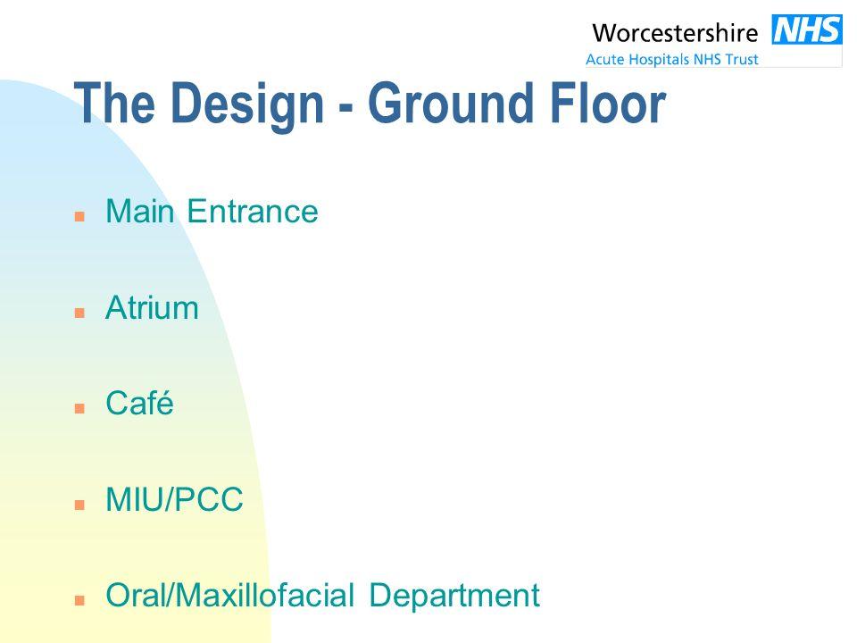 The Design - Ground Floor n Main Entrance n Atrium n Café n MIU/PCC n Oral/Maxillofacial Department