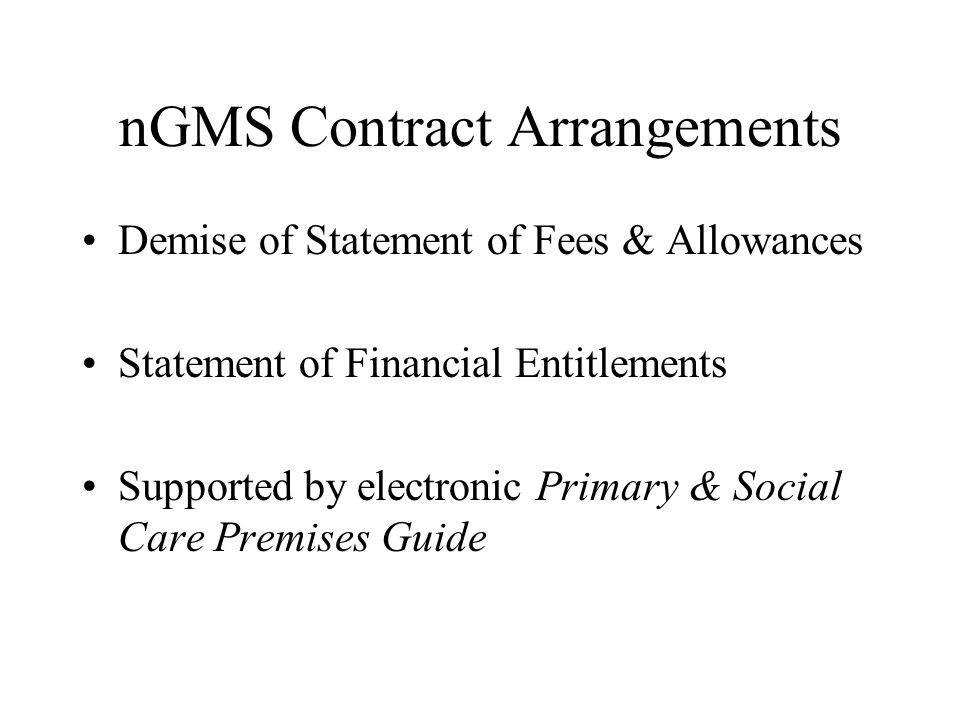 nGMS Contract Will Provide Service Provision to be Agreed in Contract Global Sum Agreed with Providers New Separate Element for Infrastructure Costs