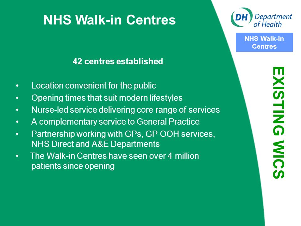 NHS Walk-in Centres NHS Walk-in Centres Frances Harkins Fast Access to Primary Care