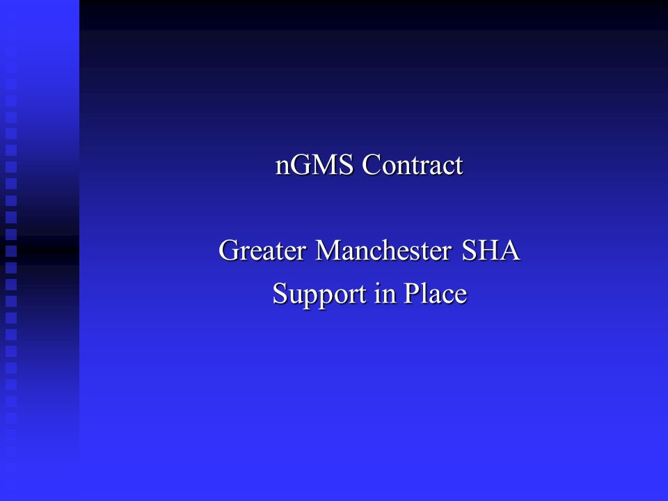 nGMS Contract Greater Manchester SHA Support in Place