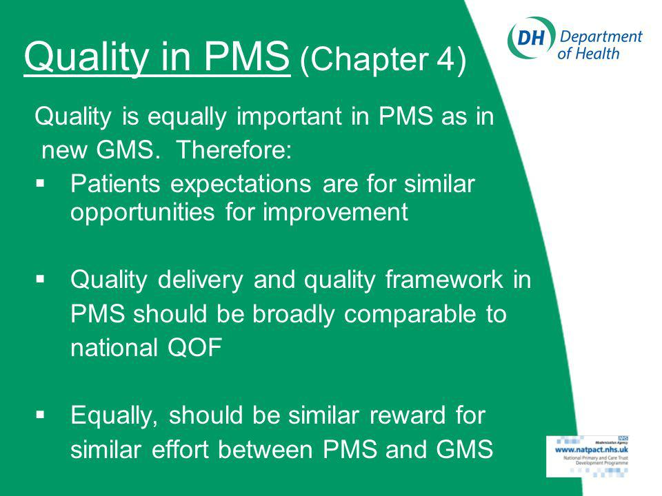 Quality in PMS (Chapter 4) Quality is equally important in PMS as in new GMS.
