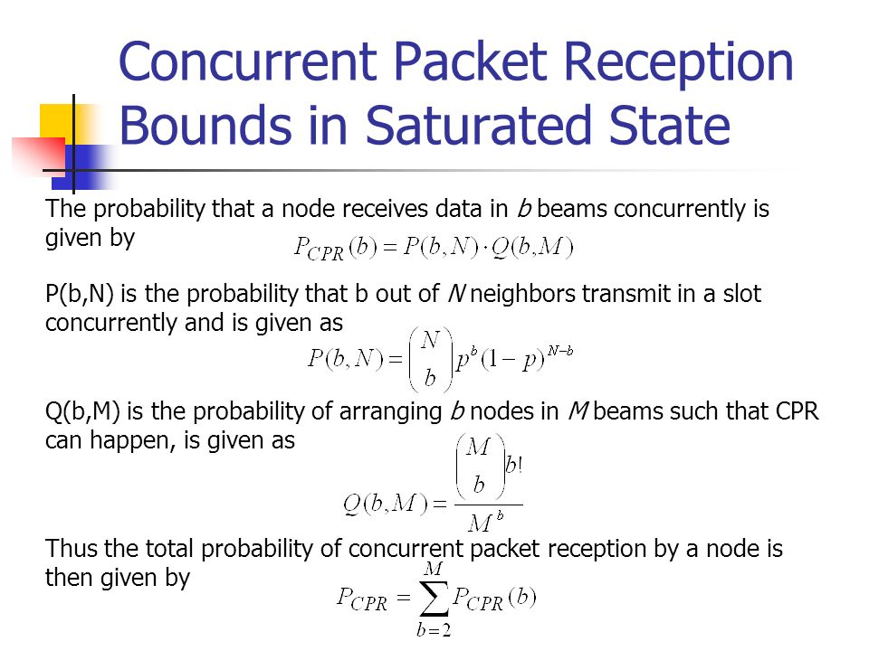 Concurrent Packet Reception Bounds in Saturated State The probability that a node receives data in b beams concurrently is given by P(b,N) is the prob