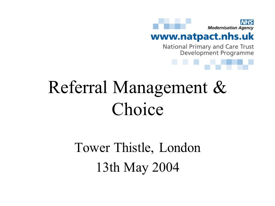 Referral Management & Choice Tower Thistle, London 13th May 2004