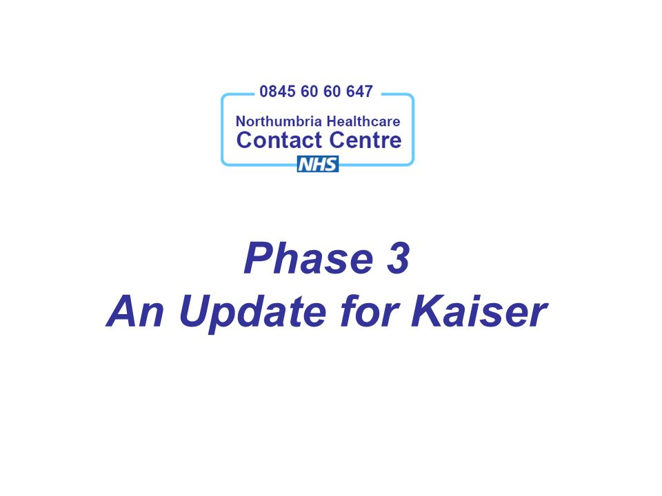 Phase 3 An Update for Kaiser
