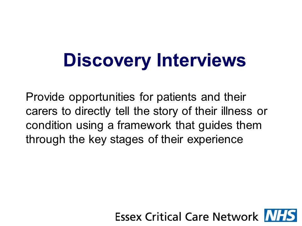 Provide opportunities for patients and their carers to directly tell the story of their illness or condition using a framework that guides them throug