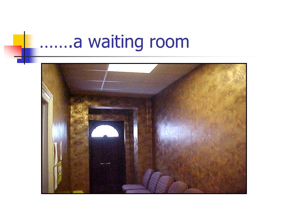 …….a waiting room
