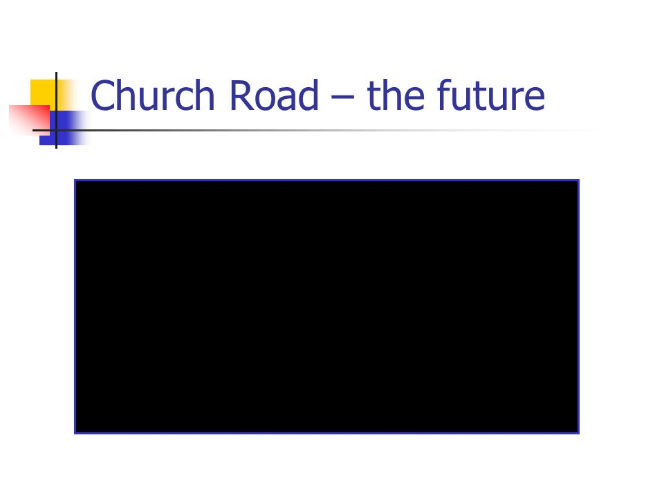 Church Road – the future