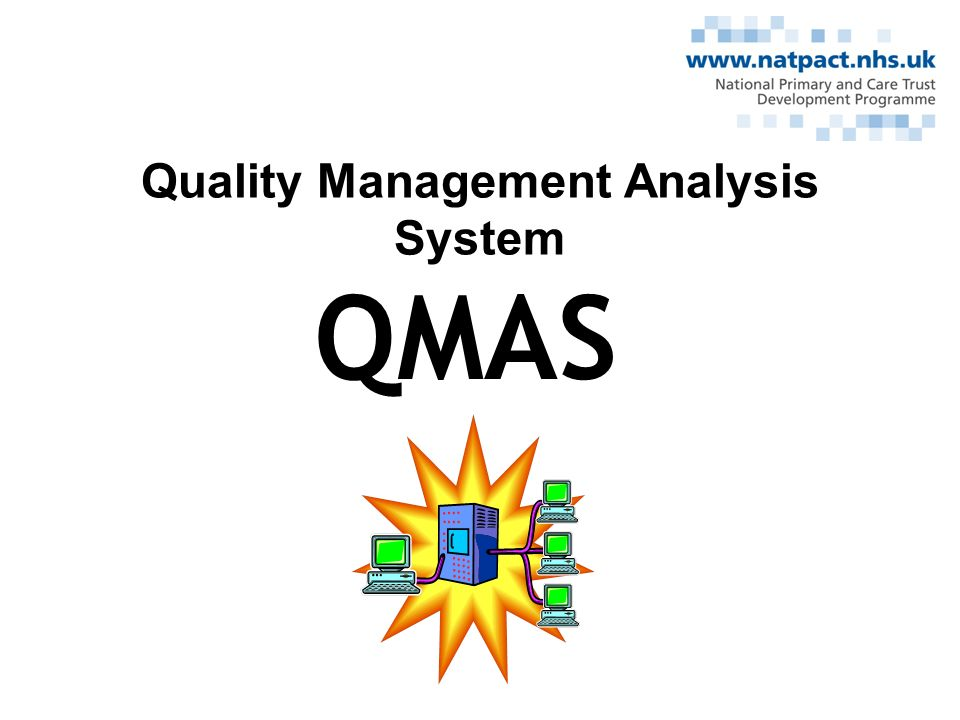 IM&T and Data Flows Practices require an RFA99 compliant clinical system Reports from QMAS –monthly to PCTs, at least monthly to practices QMAS reports will, in time, have comparative data on achievement and trends –local and national Impact of Freedom of Information Act –January 2005