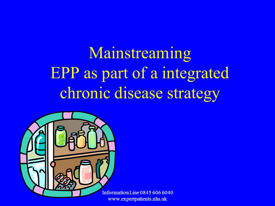 Information Line Mainstreaming EPP as part of a integrated chronic disease strategy