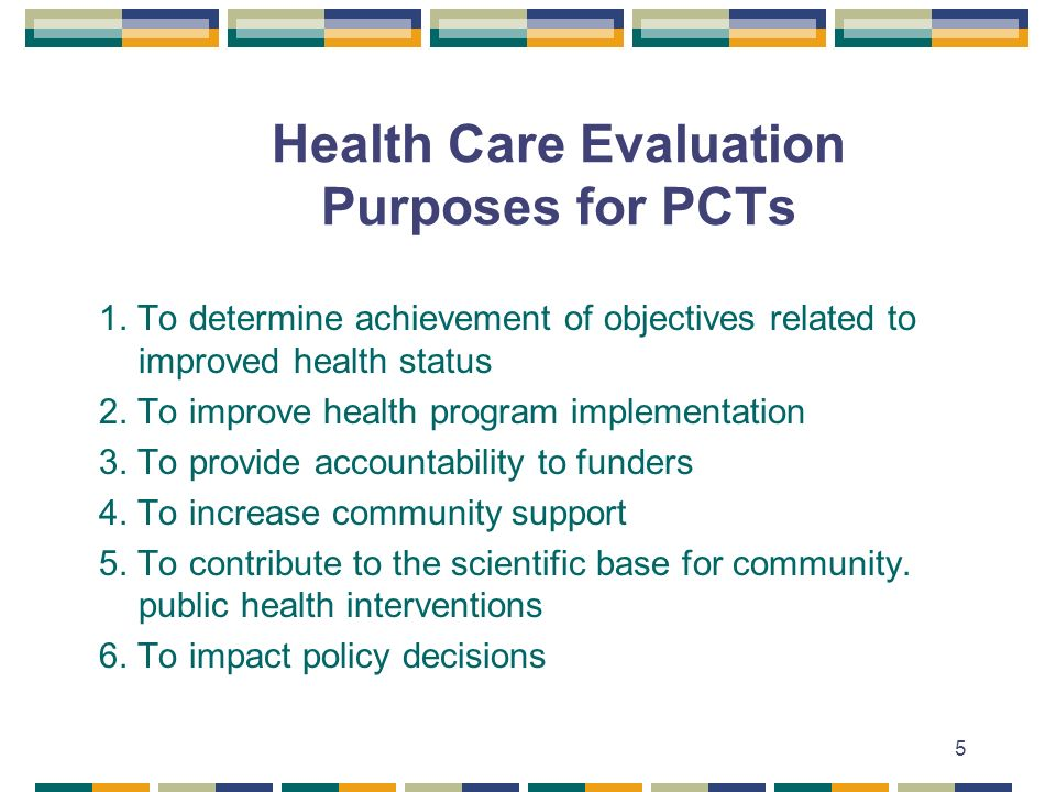 5 Health Care Evaluation Purposes for PCTs 1.