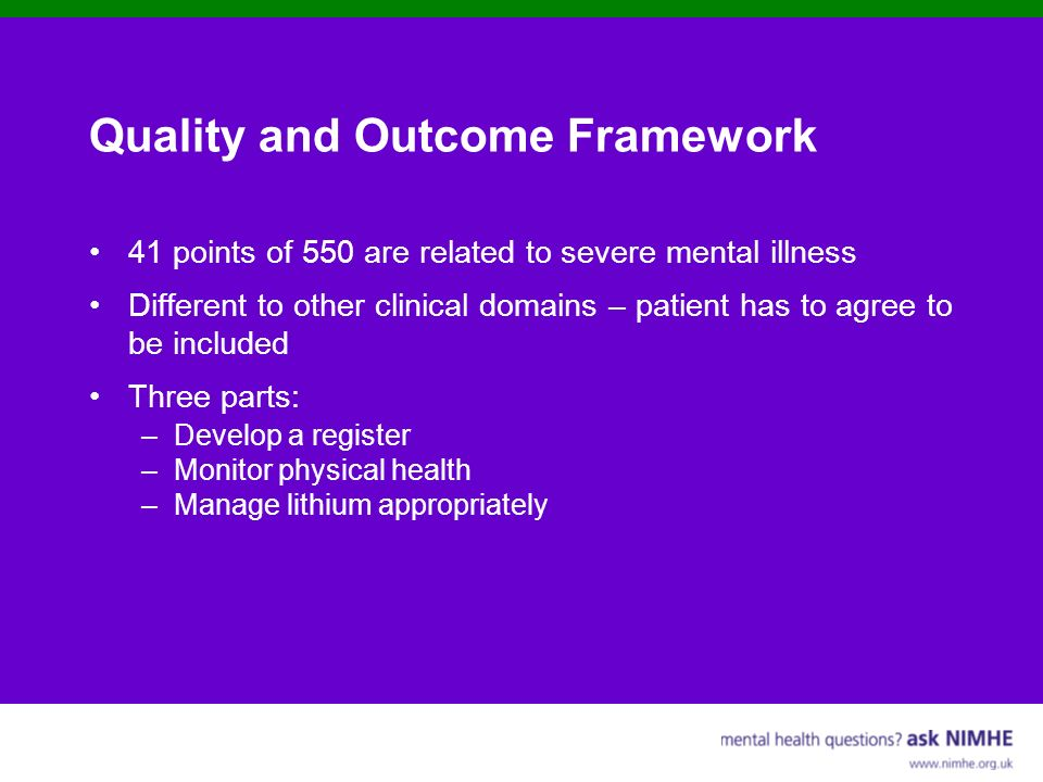 In conclusion Quality and outcome framework Severe and enduring mental health 41 points NES DepressionDepression£100 per pat.