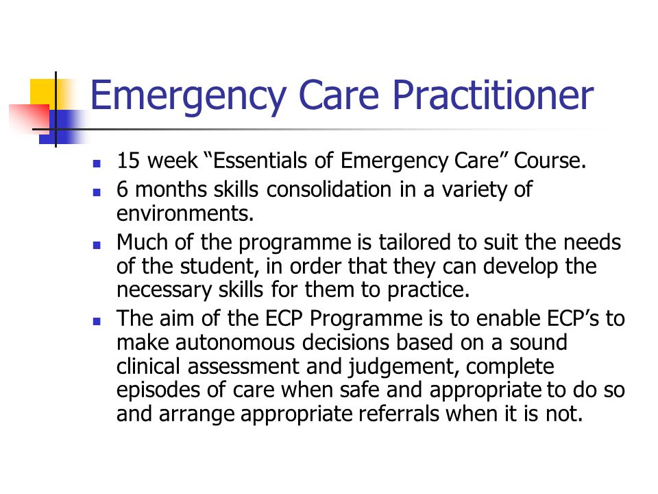 Emergency Care Practitioner 15 week Essentials of Emergency Care Course.
