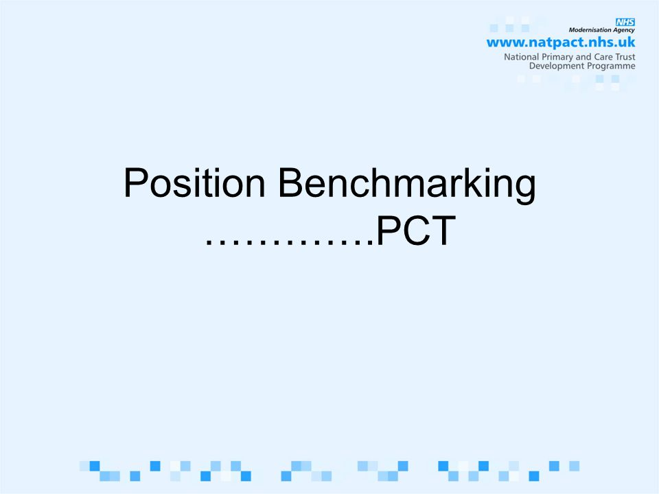 Position Benchmarking ………….PCT