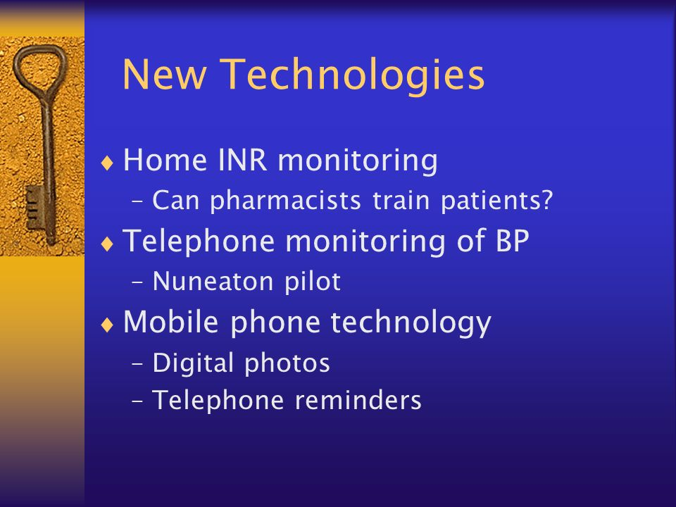 New Technologies Home INR monitoring –Can pharmacists train patients.