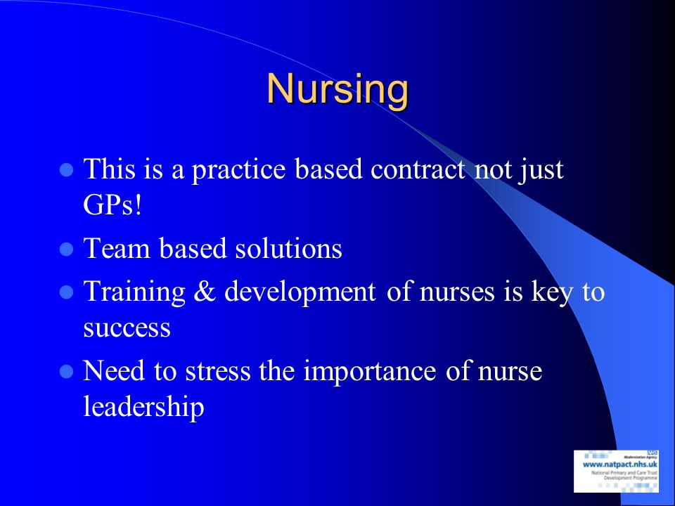 Nursing This is a practice based contract not just GPs.