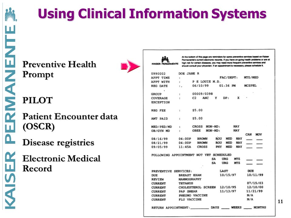 11 Using Clinical Information Systems Preventive Health Prompt PILOT Patient Encounter data (OSCR) Disease registries Electronic Medical Record
