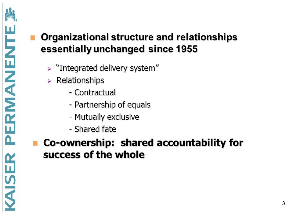 3 Integrated delivery system Integrated delivery system Relationships Relationships - Contractual - Contractual - Partnership of equals - Partnership