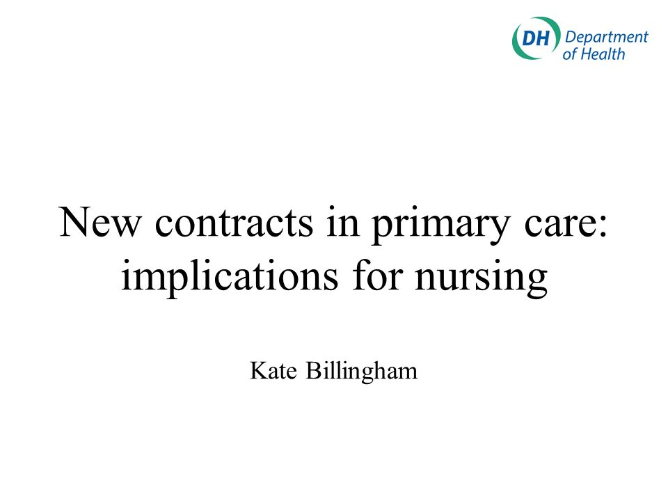 Areas of change for nursing team based contract payment based on services provided and not the person providing them global budget will prompt greater skill mix new or modified roles for nurses delivering the QOF (applies to all team) better employment conditions and safer patient care
