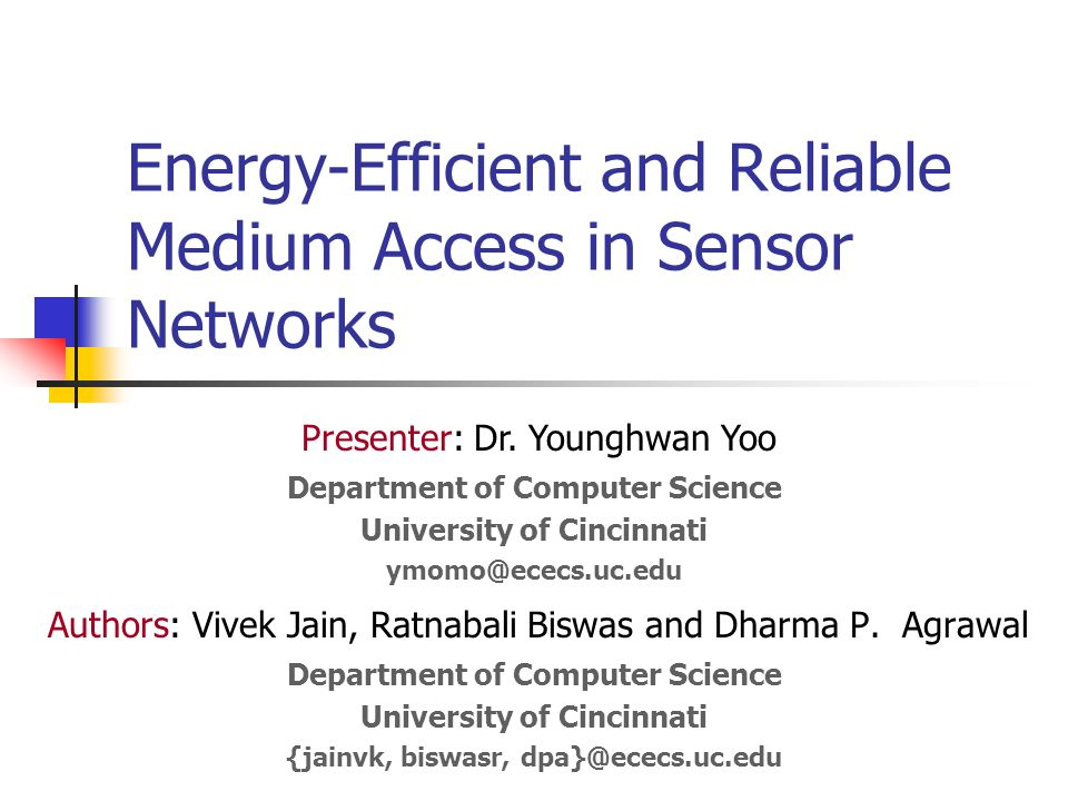 Energy-Efficient and Reliable Medium Access in Sensor Networks Authors: Vivek Jain, Ratnabali Biswas and Dharma P.