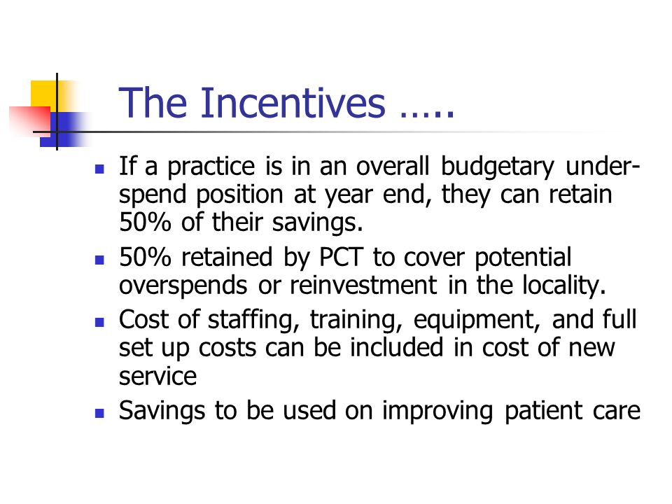 The Incentives …..