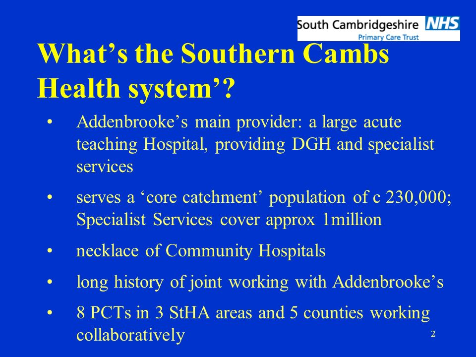 2 Whats the Southern Cambs Health system.