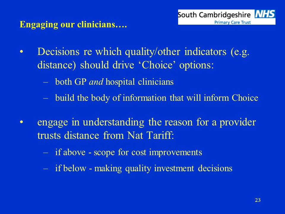 23 Decisions re which quality/other indicators (e.g.