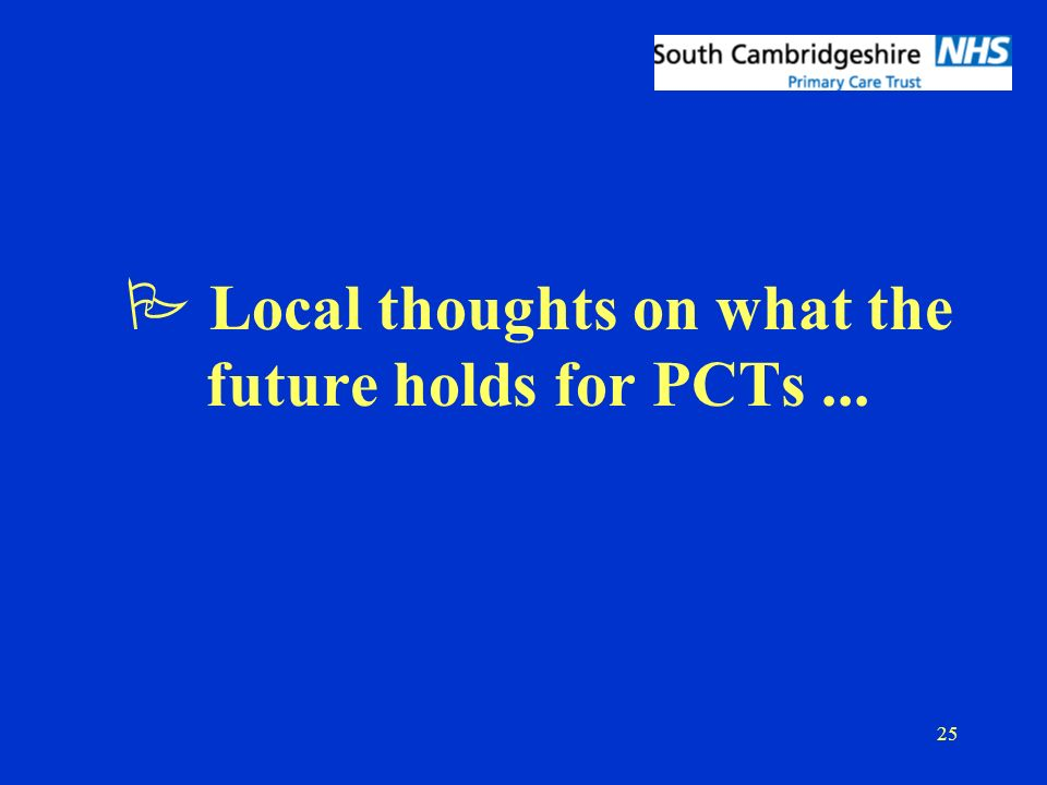 25 P Local thoughts on what the future holds for PCTs...