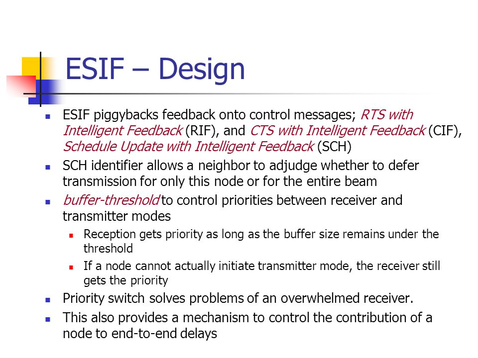 ESIF – Design ESIF piggybacks feedback onto control messages; RTS with Intelligent Feedback (RIF), and CTS with Intelligent Feedback (CIF), Schedule U