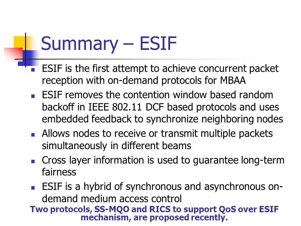 Summary – ESIF ESIF is the first attempt to achieve concurrent packet reception with on-demand protocols for MBAA ESIF removes the contention window b