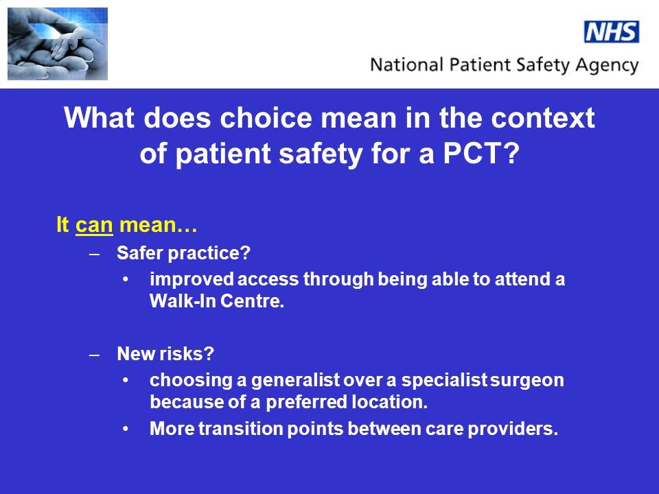 What does choice mean in the context of patient safety for a PCT.