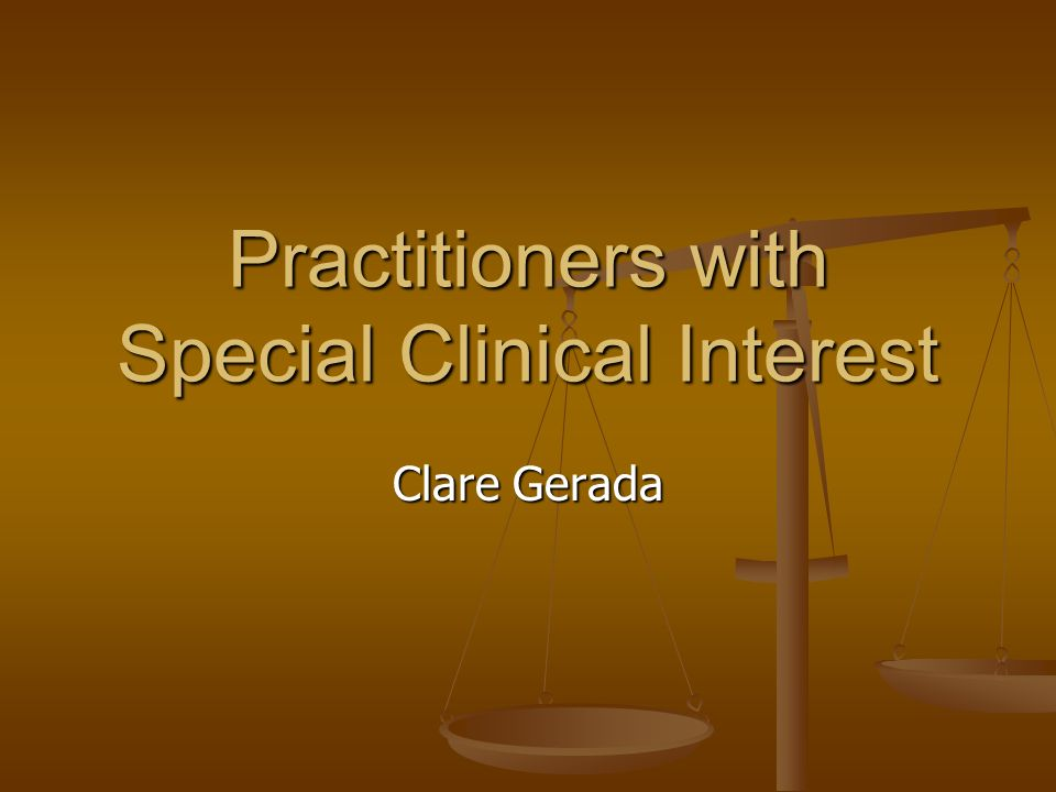 Practitioners with Special Clinical Interest Clare Gerada