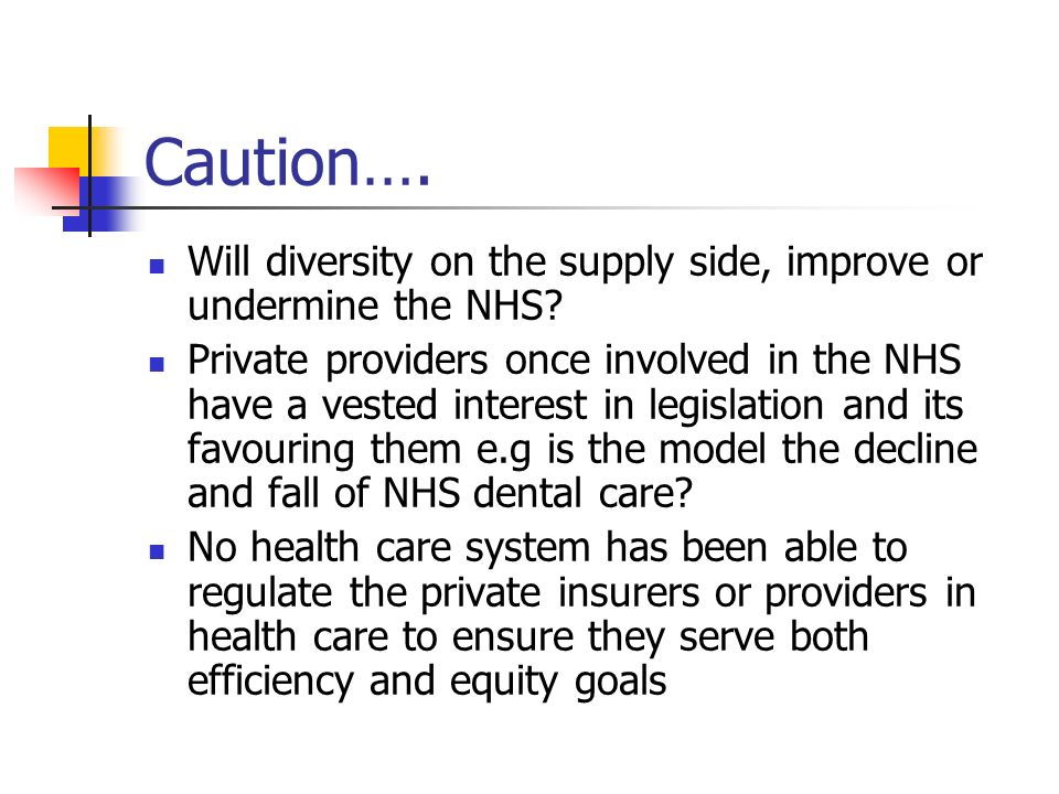 Caution…. Will diversity on the supply side, improve or undermine the NHS.