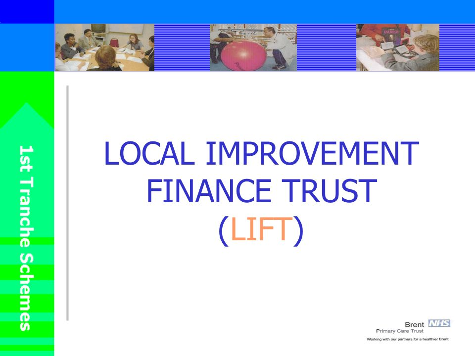 LOCAL IMPROVEMENT FINANCE TRUST (LIFT)