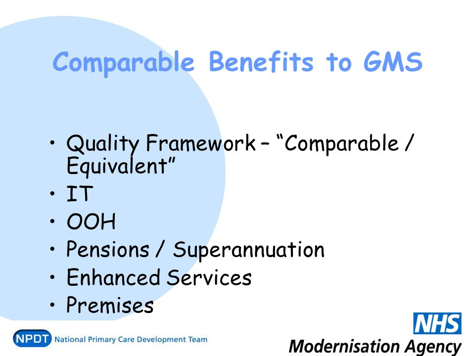 Comparable Benefits to GMS Quality Framework – Comparable / Equivalent IT OOH Pensions / Superannuation Enhanced Services Premises