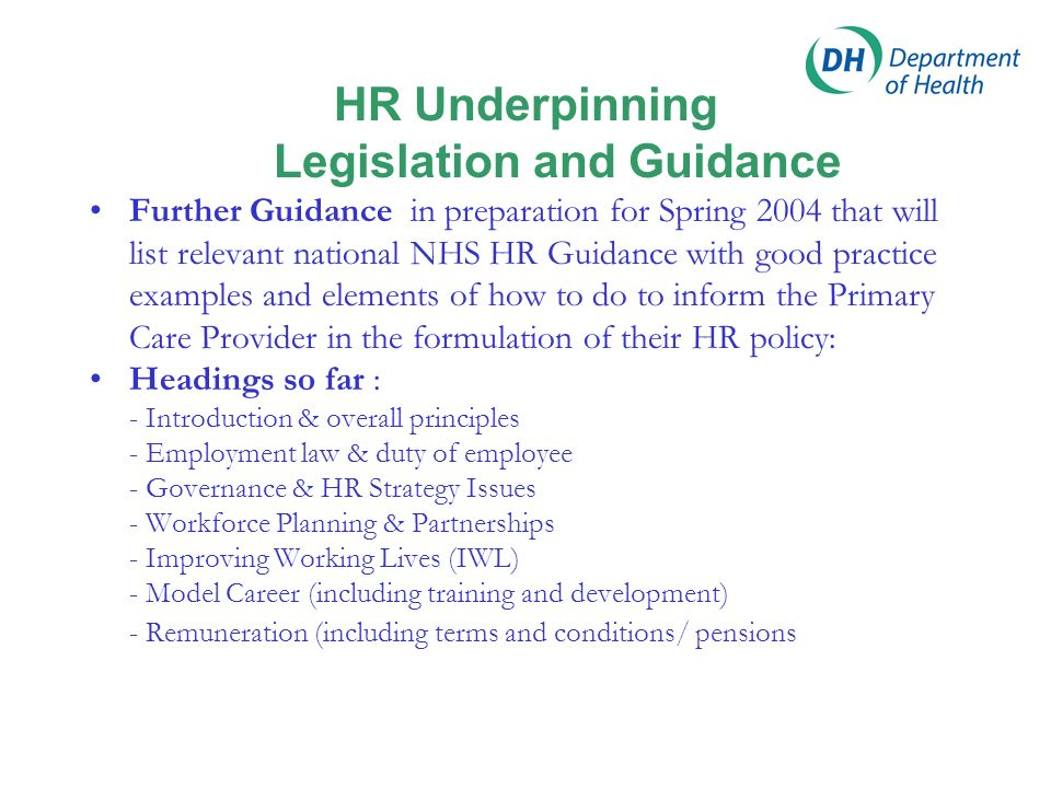 HR Underpinning Legislation and Guidance Further Guidance in preparation for Spring 2004 that will list relevant national NHS HR Guidance with good pr