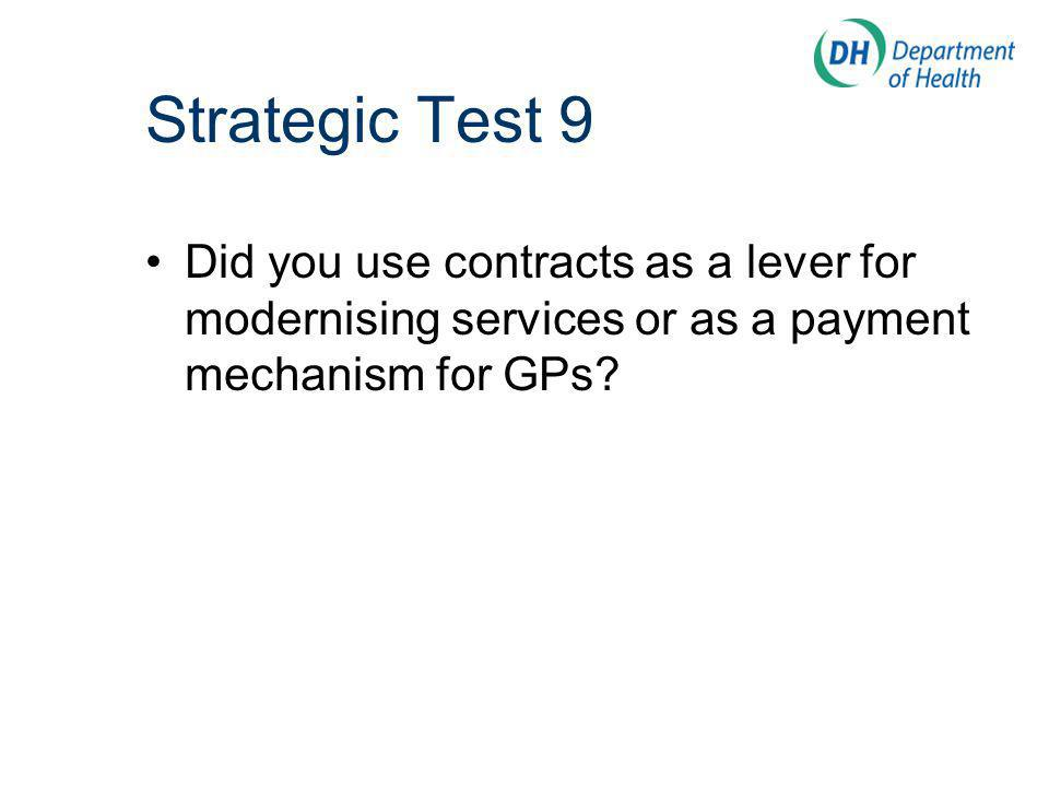 Did you use contracts as a lever for modernising services or as a payment mechanism for GPs.